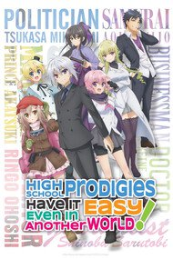 High School Prodigies Have It Easy Even In Another World - Todos os Episódios